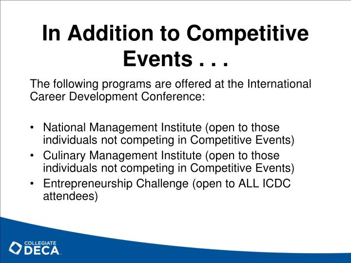 In Addition to Competitive Events . . .
