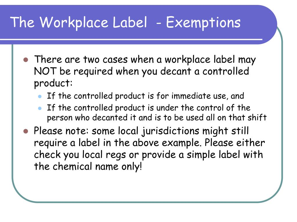 The Workplace Label  - Exemptions