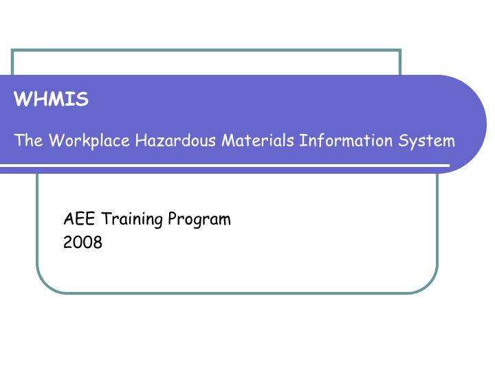 whmis the workplace hazardous materials information system n.