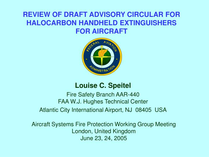 REVIEW OF DRAFT ADVISORY CIRCULAR FOR HALOCARBON HANDHELD EXTINGUISHERS