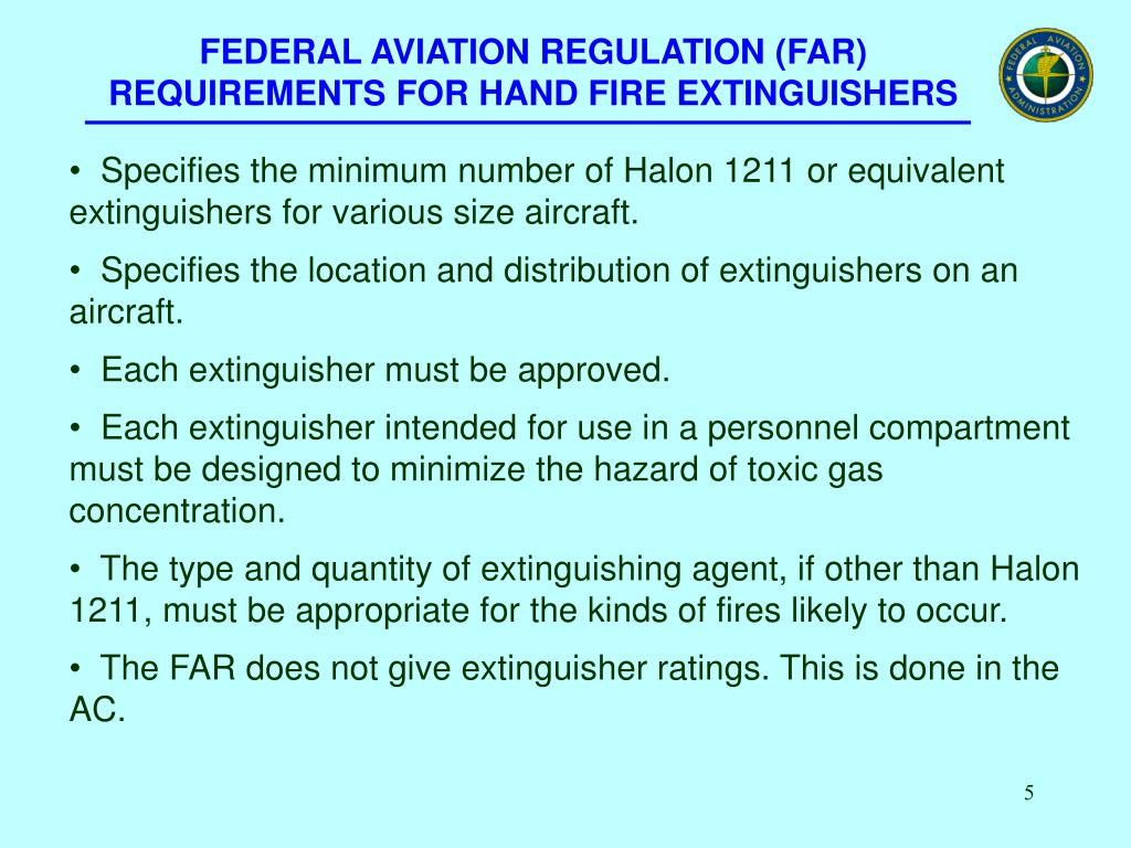 FEDERAL AVIATION REGULATION (FAR) REQUIREMENTS FOR HAND FIRE EXTINGUISHERS