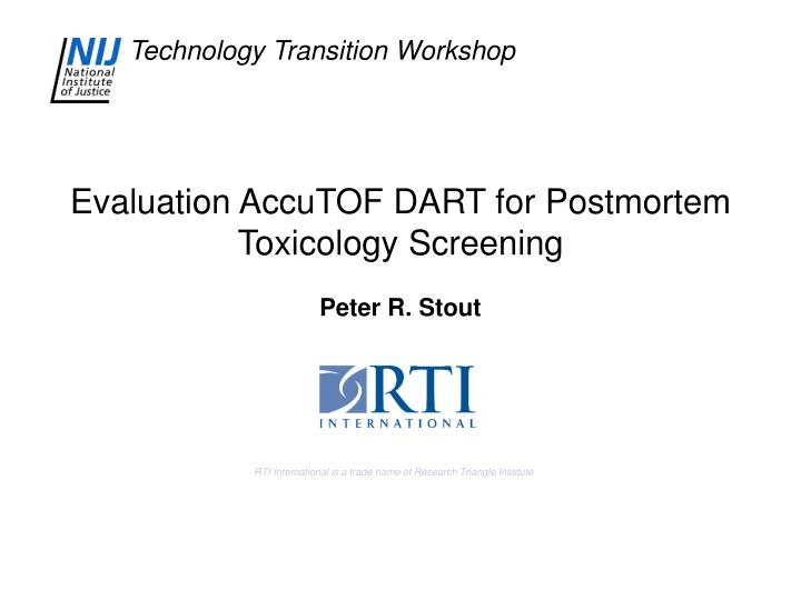 Evaluation accutof dart for postmortem toxicology screening peter r stout