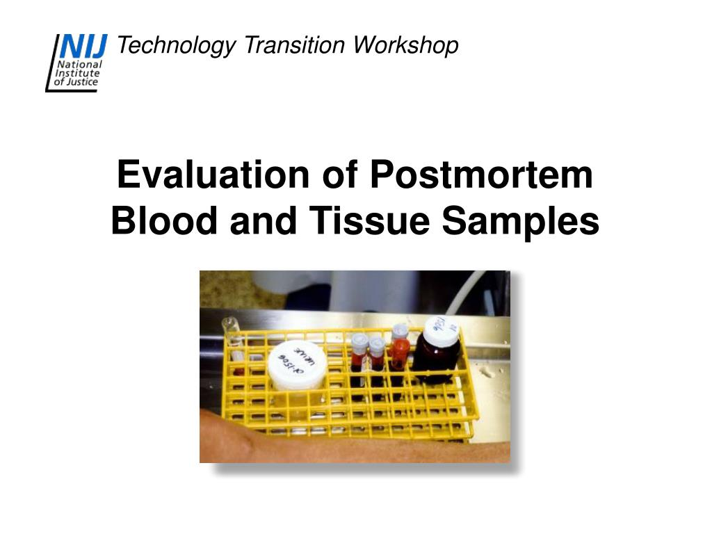 Evaluation of Postmortem Blood and Tissue Samples