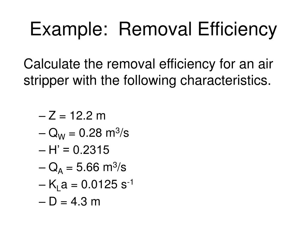Example:  Removal Efficiency