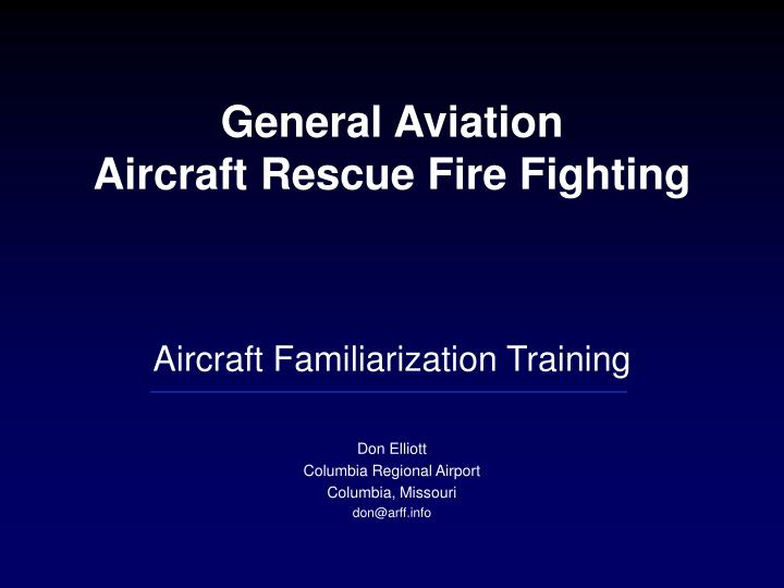 General aviation aircraft rescue fire fighting