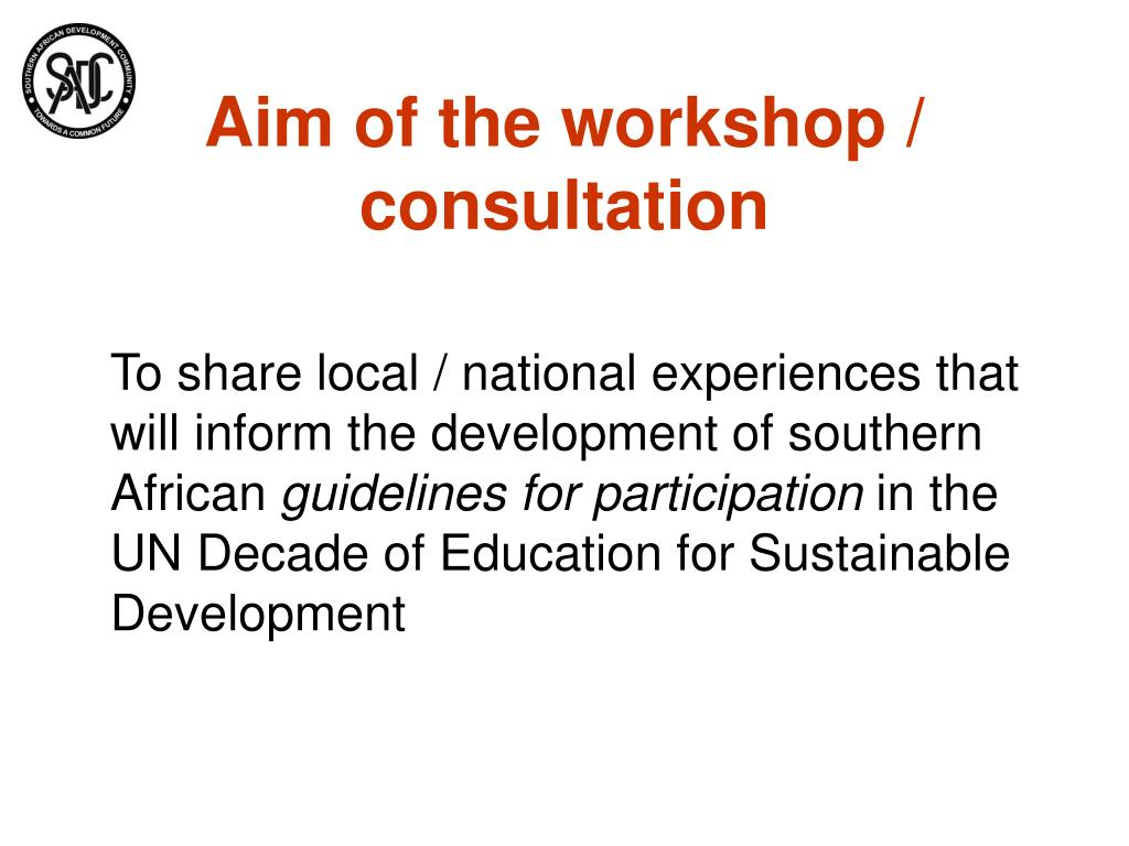 Aim of the workshop / consultation