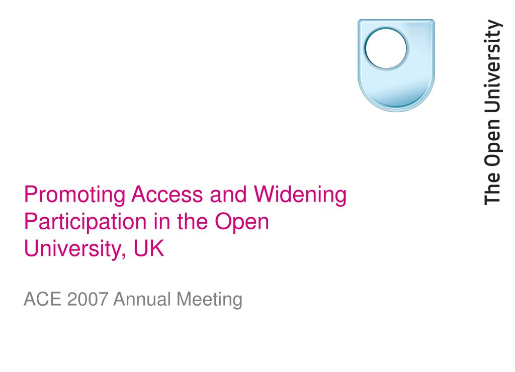 promoting access and widening participation in the open university uk l.