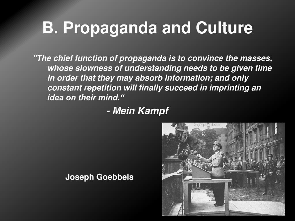 B. Propaganda and Culture