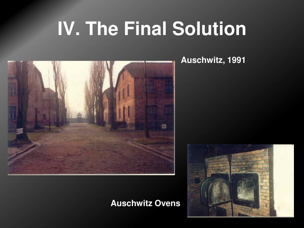 IV. The Final Solution