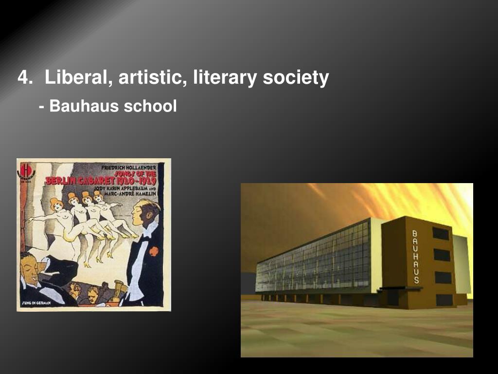 4.  Liberal, artistic, literary society