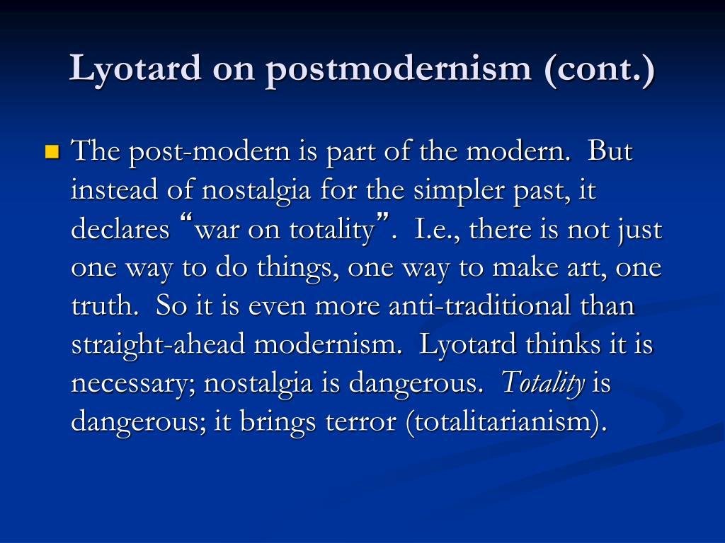 Lyotard on postmodernism (cont.)