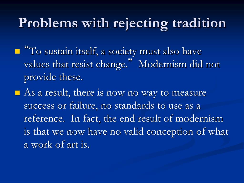 Problems with rejecting tradition