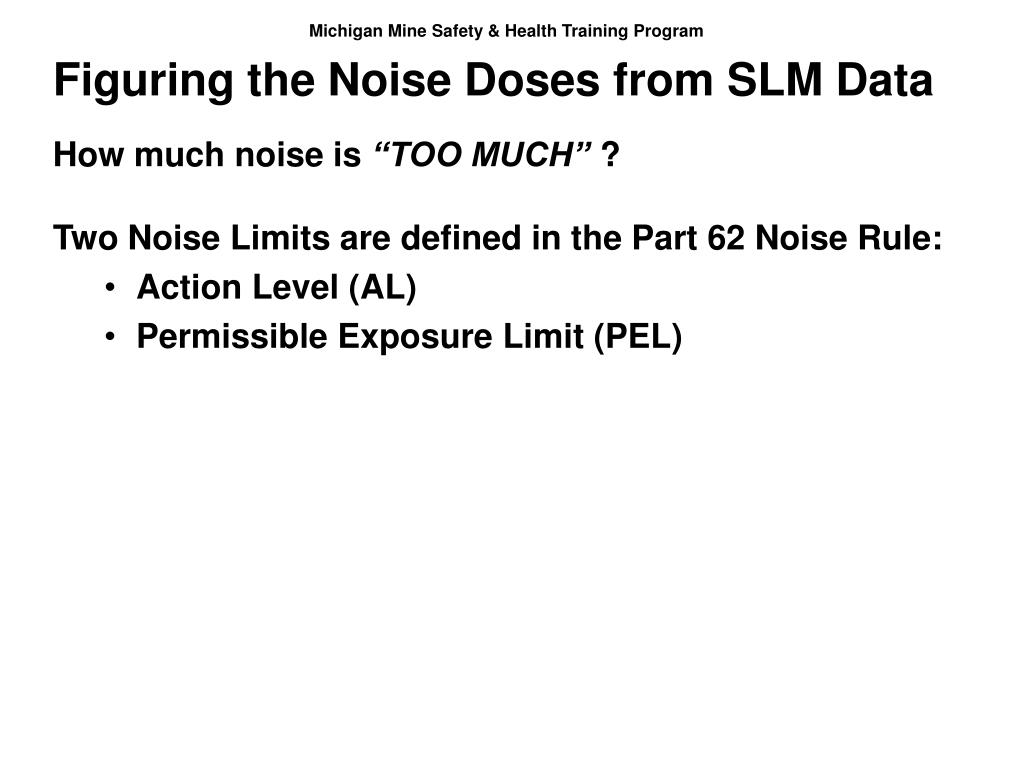 Figuring the Noise Doses from SLM Data