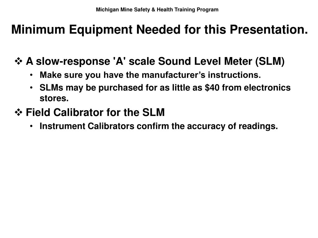 Minimum Equipment Needed for this Presentation.