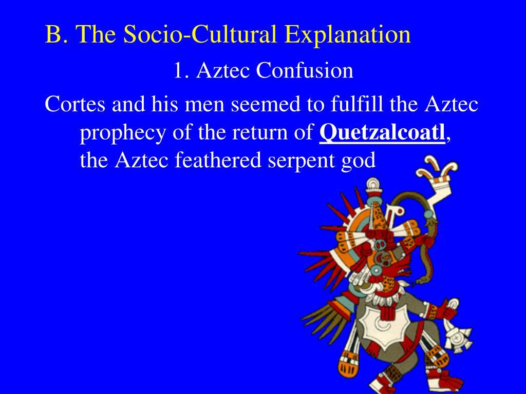 B. The Socio-Cultural Explanation