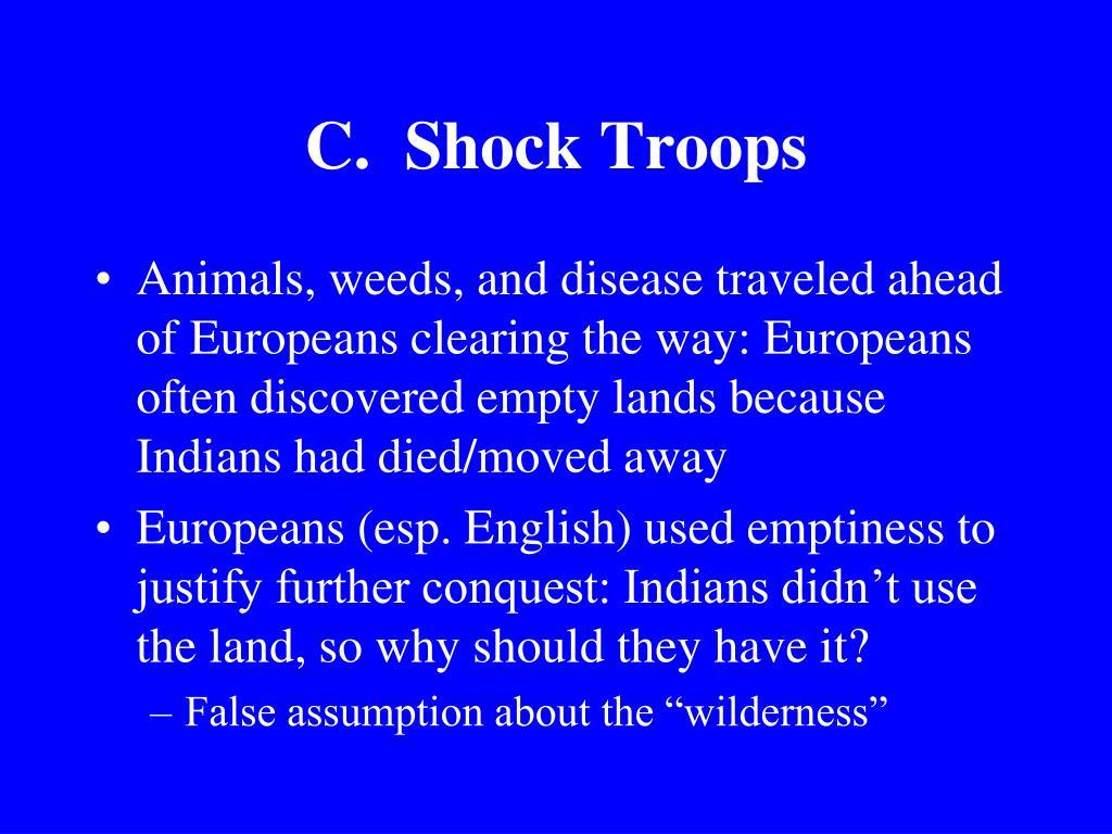 C.  Shock Troops