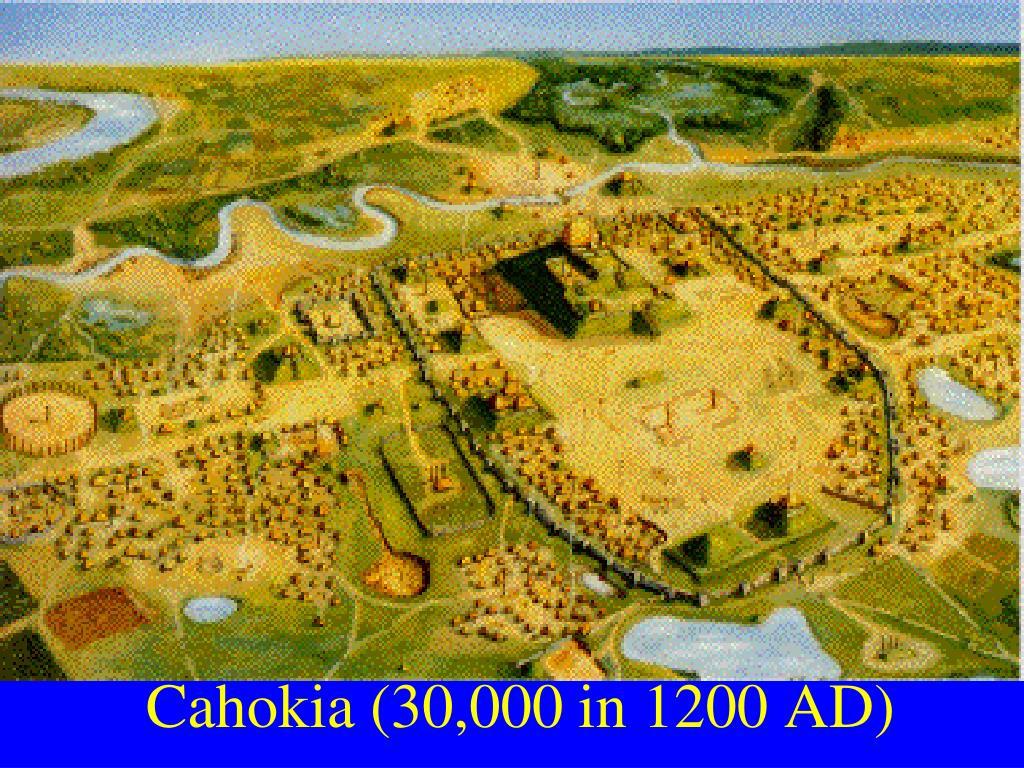 Cahokia (30,000 in 1200 AD)