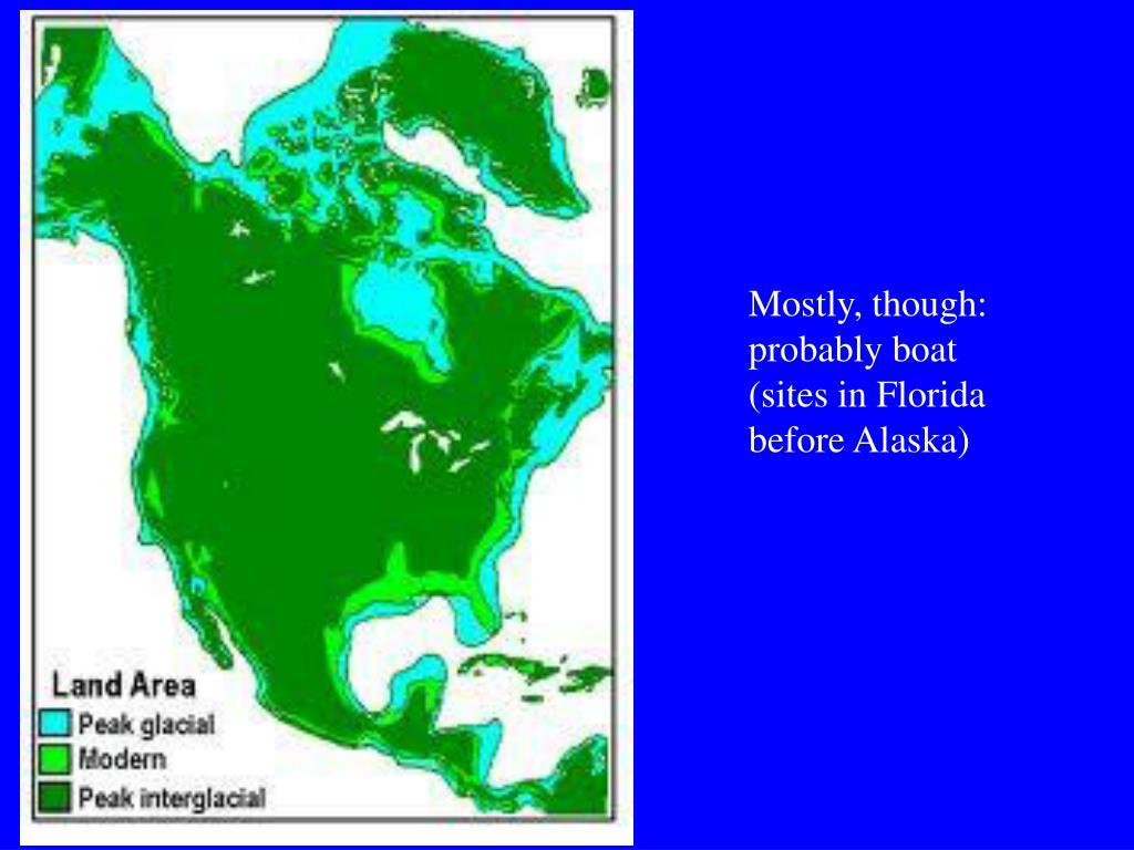 Mostly, though: probably boat (sites in Florida before Alaska)