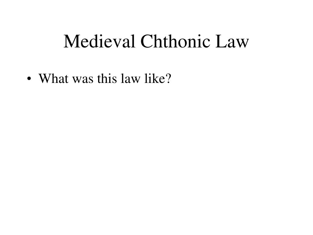 Medieval Chthonic Law
