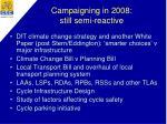 campaigning in 2008 still semi reactive