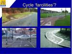 cycle farcilities