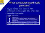 what constitutes good cycle provision