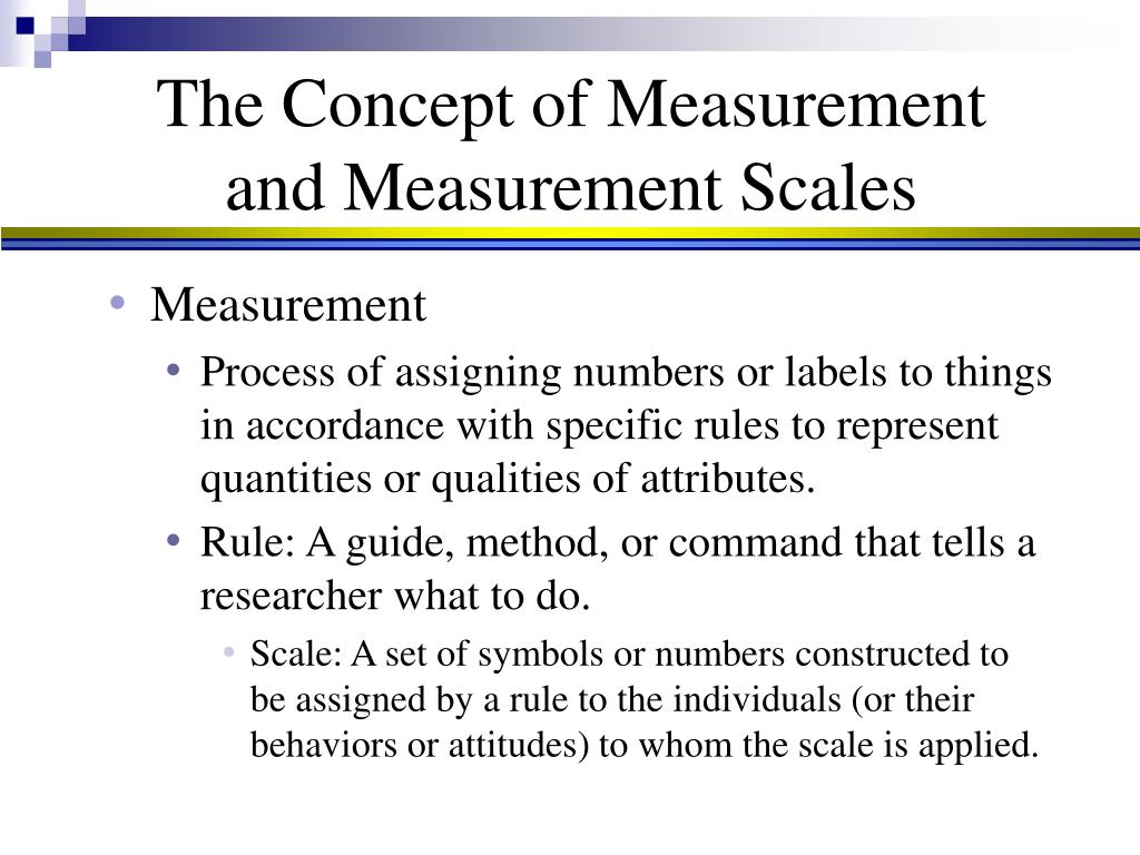 The Concept of Measurement and Measurement Scales