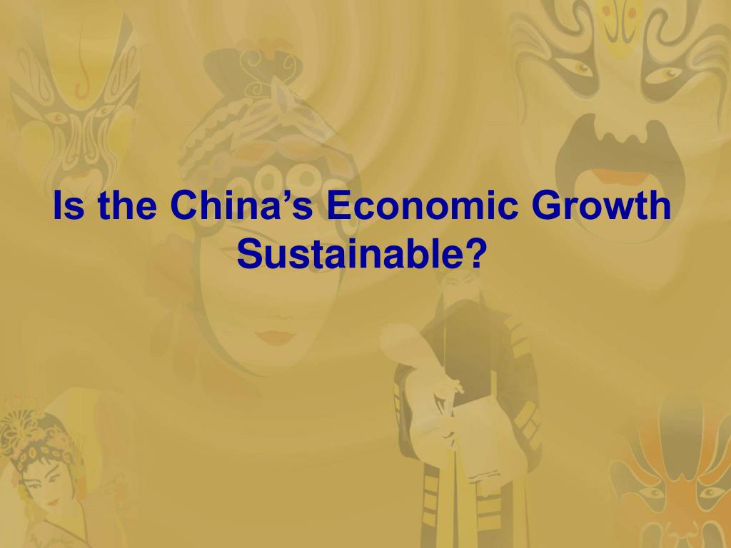Is the China's Economic Growth Sustainable?
