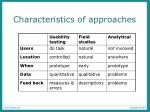 characteristics of approaches