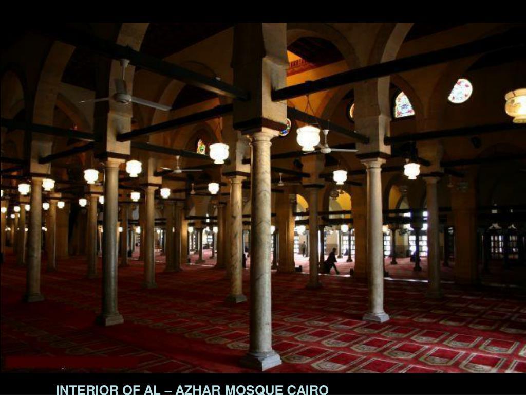 INTERIOR OF AL – AZHAR MOSQUE CAIRO