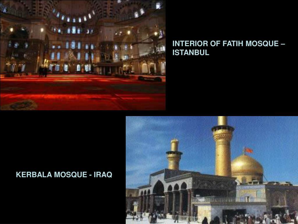 INTERIOR OF FATIH MOSQUE –