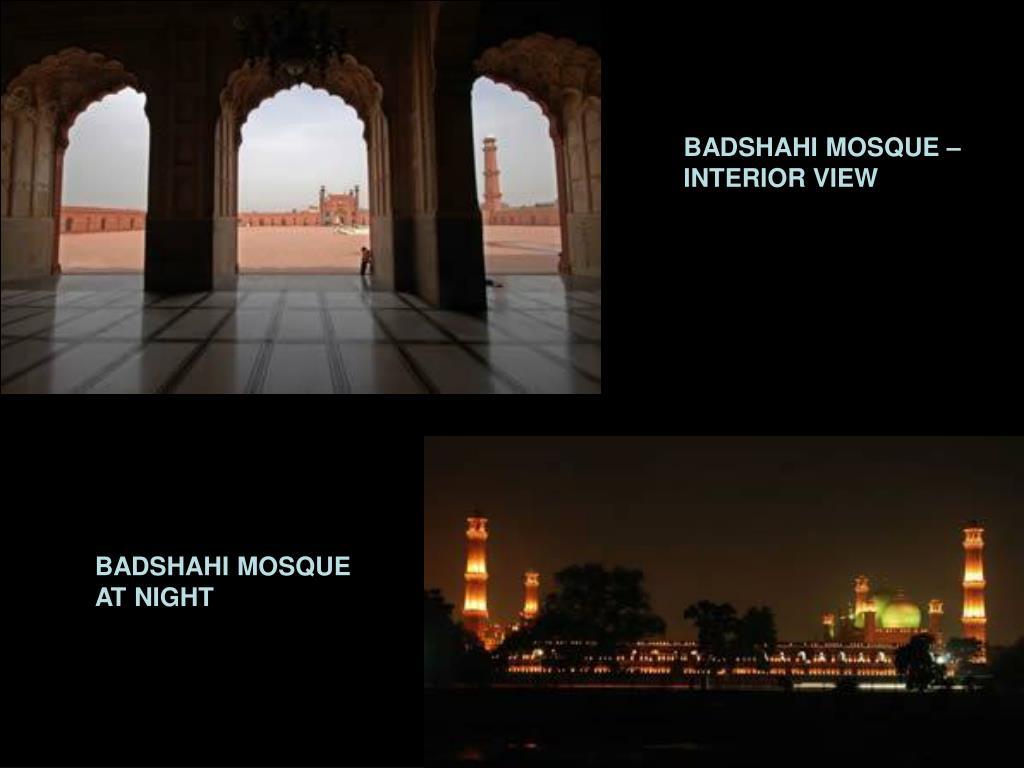 BADSHAHI MOSQUE –