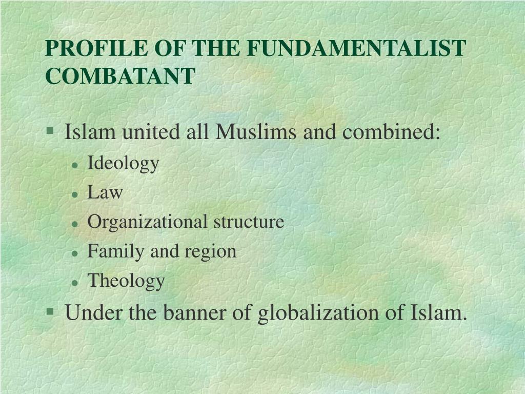 PROFILE OF THE FUNDAMENTALIST COMBATANT