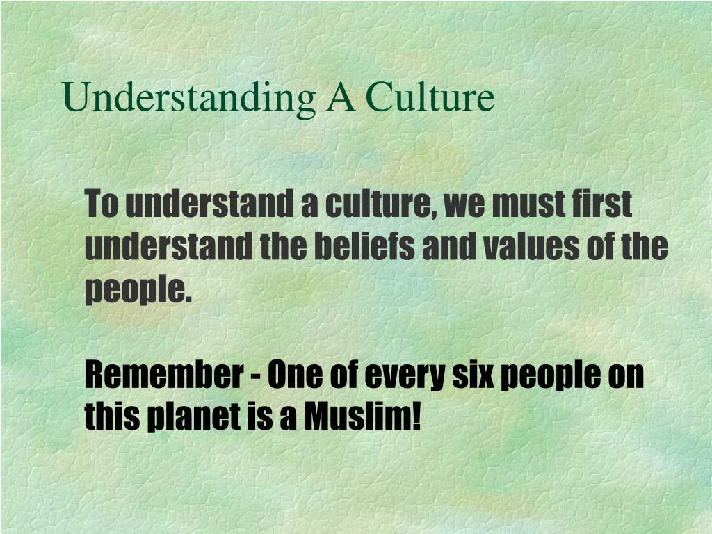Understanding A Culture