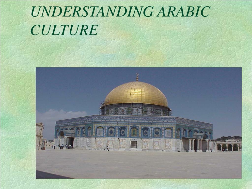 UNDERSTANDING ARABIC CULTURE