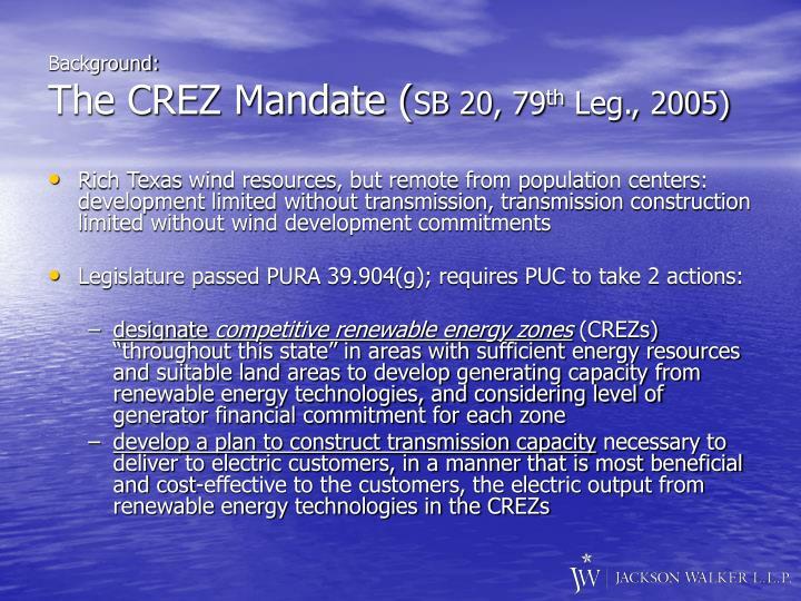 Background the crez mandate sb 20 79 th leg 2005
