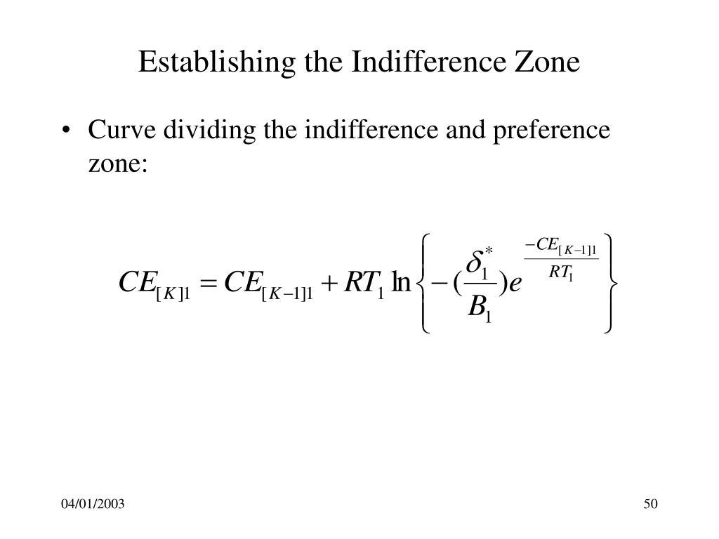 Establishing the Indifference Zone