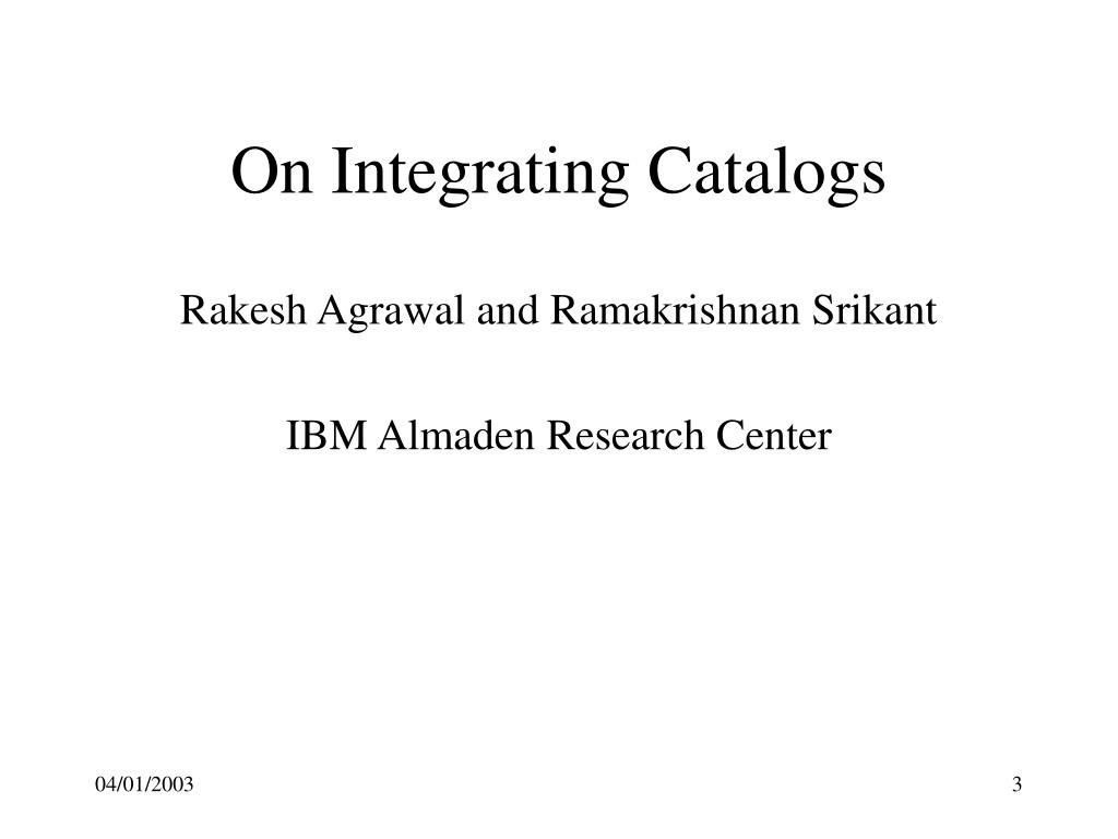 On Integrating Catalogs