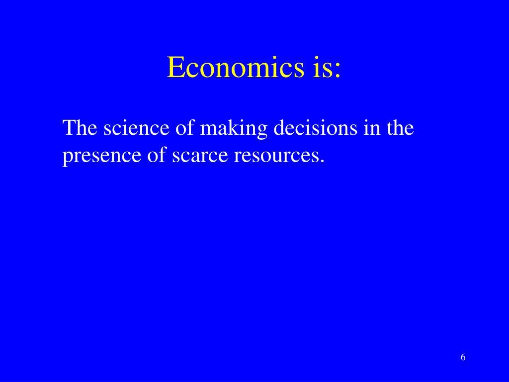 Economics is: