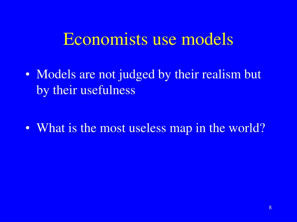 Economists use models
