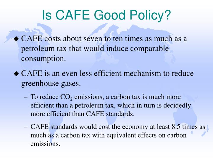 Is CAFE Good Policy?