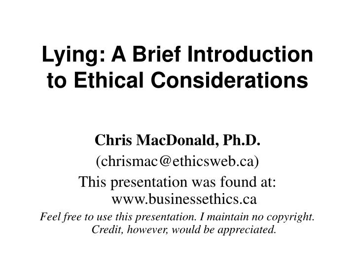 Lying a brief introduction to ethical considerations