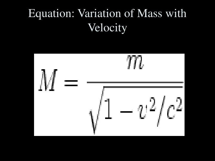 Equation variation of mass with velocity