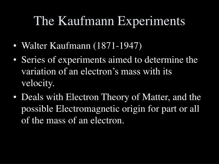 The kaufmann experiments2