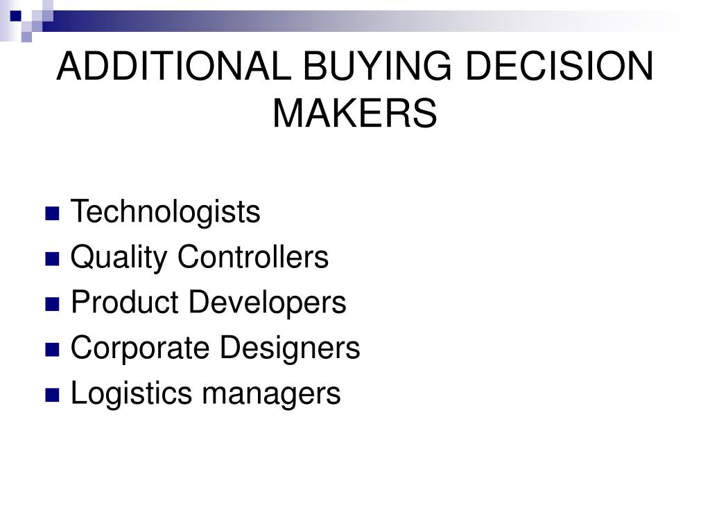 ADDITIONAL BUYING DECISION MAKERS