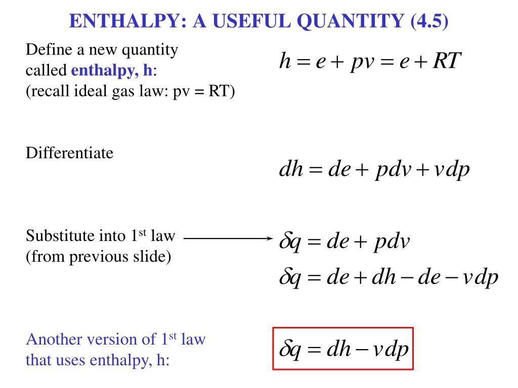 ENTHALPY: A USEFUL QUANTITY (4.5)