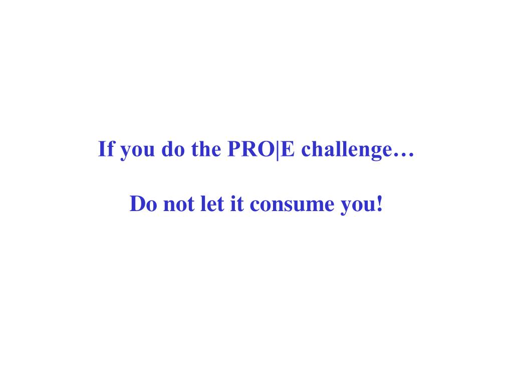 If you do the PRO|E challenge…