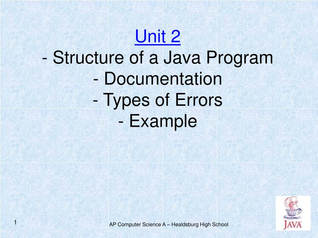 unit 2 structure of a java program documentation types of errors example l.