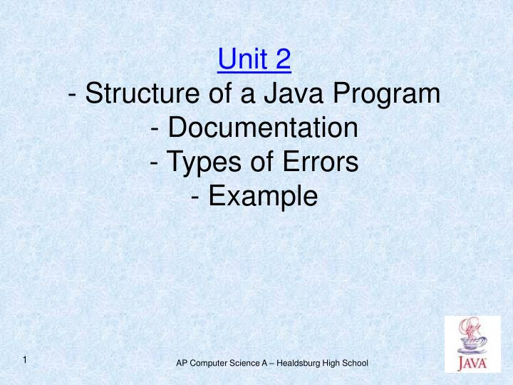 Unit 2 structure of a java program documentation types of errors example