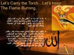 let s carry the torch let s keep the flame burning18